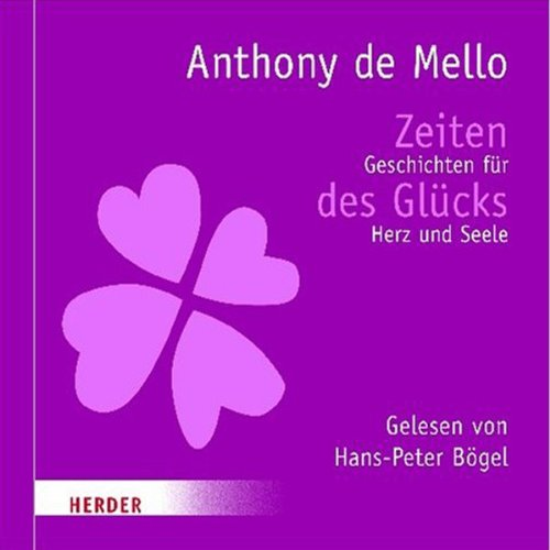 Zeiten des Glücks                   By:                                                                                                                                 Anthony de Mello                               Narrated by:                                                                                                                                 Hans-Peter Bögel                      Length: 1 hr and 4 mins     1 rating     Overall 4.0
