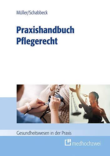 Praxishandbuch Pflegerecht (Gesundheitswesen in der Praxis)