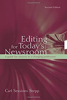Editing for Today's Newsroom: A Guide for Success in a Changing Profession (Routledge Communication Series)