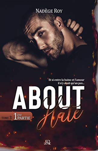 About Hate - 1ère Partie (French Edition)