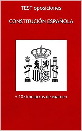 TEST oposiciones CONSTITUCIÓN ESPAÑOLA: + 10 simulacros de examen