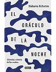 El oráculo de la noche: Historia y ciencia de los sueños (Ciencia y Tecnología)