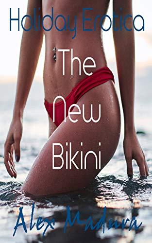 The New Bikini: - Holiday Erotica - Book 3 (English Edition)