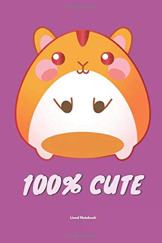 100{4b7a7b1de9b47e04eee2e1f0178cbf6d97e2580f581624af19a96ffe3e0548f3} Cute Hamster: Lined Notebook