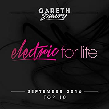 Electric For Life Top 10 - September 2016 (by Gareth Emery)