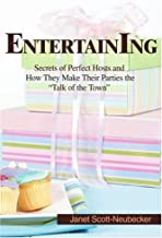 Entertaining: Secrets of Perfect Hosts and How They Make Their Parties the Talk of the Town