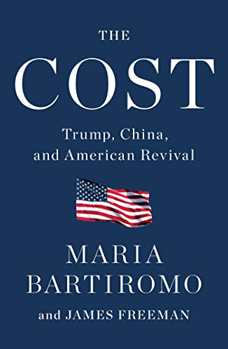 Compare Textbook Prices for The Cost: Trump, China, and American Revival  ISBN 9781982163983 by Bartiromo, Maria,Freeman, James