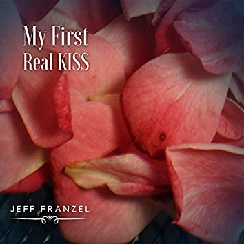 My First Real Kiss
