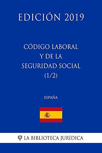 Código Laboral y de la Seguridad Social (1/2) (España) (Edición 2019)