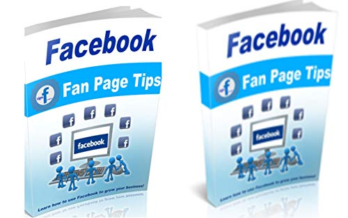 FACEBOOK FAN PAGE TIPS: Grow Your Business (Tips For Facebook Page 1) (English Edition)