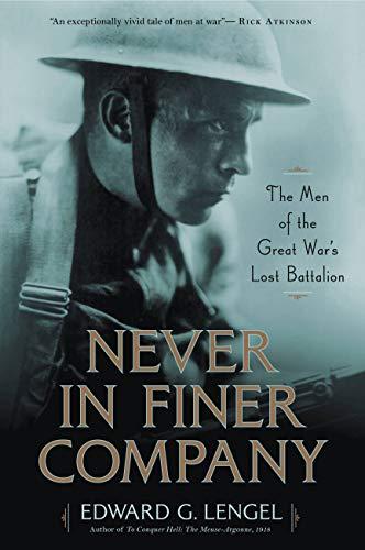 [画像:Never in Finer Company: The Men of the Great War's Lost Battalion]