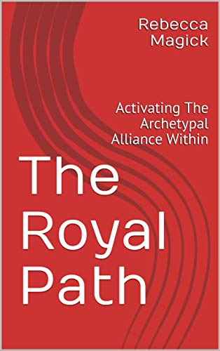 The Royal Path: Activating The Archetypal Alliance Within (English Edition)