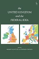 The United Kingdom and the Federal Idea