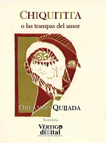 Chiquitita o las trampas del amor (Trilogía del inframundo nº 1) de Orlando Quijada