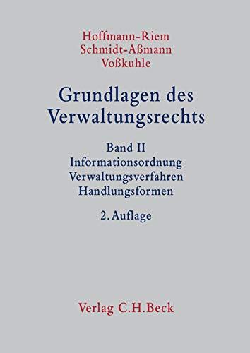 Grundlagen des Verwaltungsrechts. 3 Bände: Grundlagen des Verwaltungsrechts Band 2: Informationsordnung, Verwaltungsverfahren, Handlungsformen