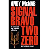 Signal Bravo Two Zero - Andy McNab