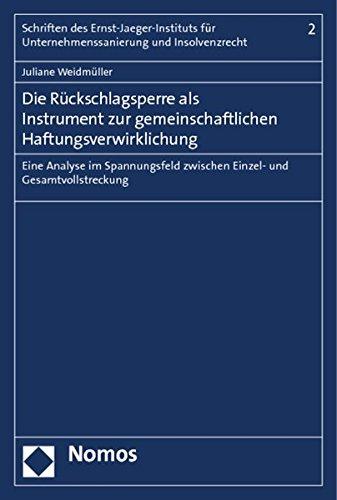 Die Rückschlagsperre als Instrument zur gemeinschaftlichen Haftungsverwirklichung: Eine Analyse im Spannungsfeld zwischen Einzel- und Gesamtvollstreckung