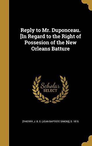 REPLY TO MR DUPONCEAU IN REGAR