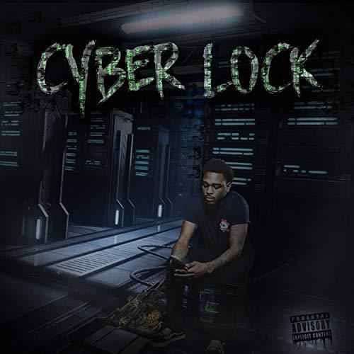 Cyber Lock [Explicit]