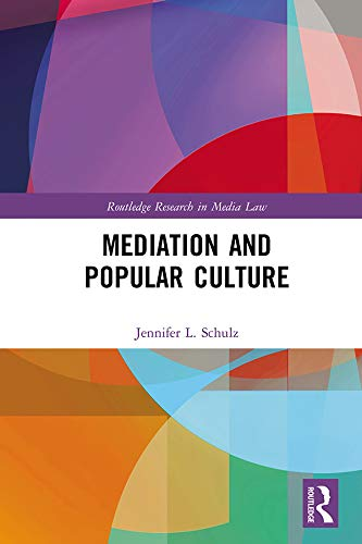 Mediation & Popular Culture (Routledge Research in Media Law) (English Edition)