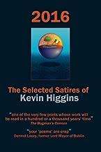 2016 - The Selected Satires of Kevin Higgins