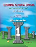 Learning Islaam and Eemaan One Pillar at a Time for Children (The Fundamentals)