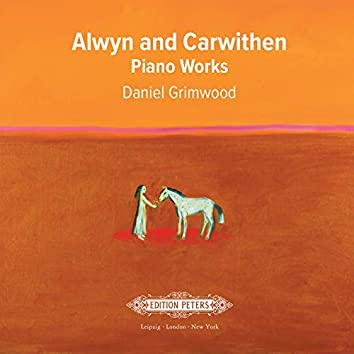 Alwyn and Carwithen: Piano Works