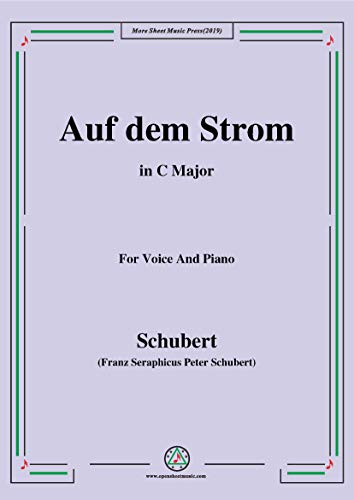 Schubert-Auf dem Strom,Op.119,in C Major,for Voice&Piano (French Edition)