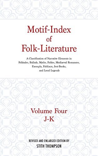 Motif-Index Of Folk-Literature: A Classification Of Narrative Elements In Folktales, Ballads, Myths, Fables, Mediaeval Rom...