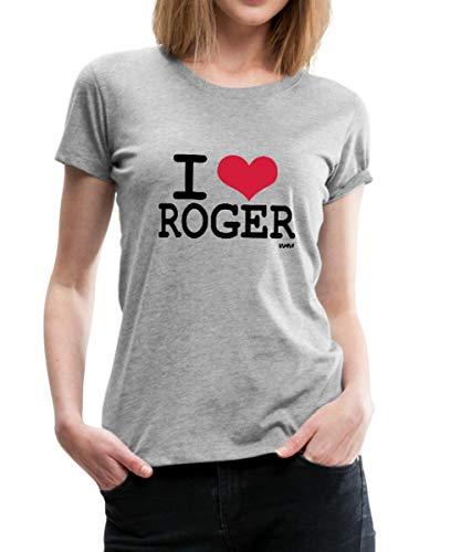 I Love Roger T-Shirt Premium Femme, M (38), Gris chiné