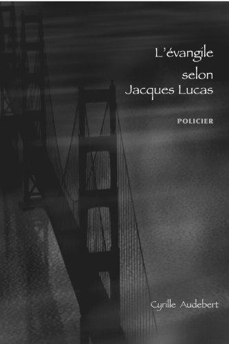 L'évangile selon Jacques Lucas