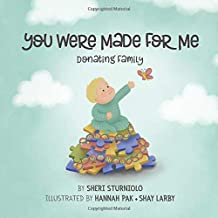 You Were Made For Me: Donating Family