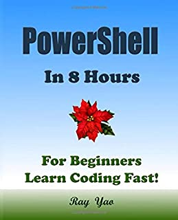 PowerShell In 8 Hours, For Beginners, Learn Coding Fast!
