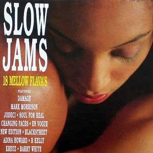 Slow J a m s