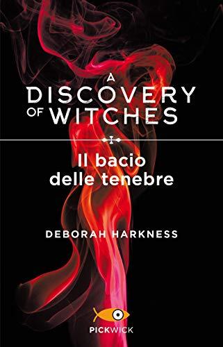 Il bacio delle tenebre. A discovery of witches