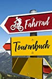 Fahrrad Tourenbuch: Fahrrad Tourenbuch: Sorgfältig gestalteter Notizbuch für schnelle, individuelle Einträge von Radtouren und Informationen zu deiner ... handliche Begleiter für den Fahrrad Ausflug.