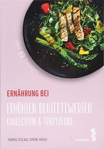 Ernährung bei erhöhten Blutfettwerten: Cholesterin & Triglyzeride (maudrich.gesund essen)
