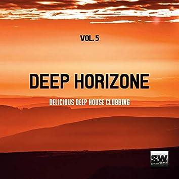 Deep Horizone, Vol. 5 (Delicious Deep House Clubbing)