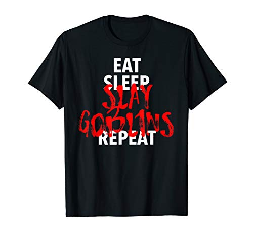Eat Sleep Slay Goblins Repeat Shirt