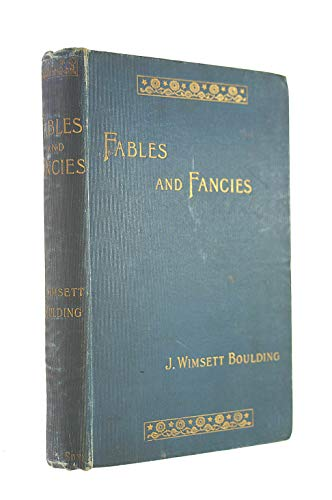 Fables and Fancies: Grave, Humorous and Pathetic.; A Book for Children and Vhildren of a Larger Growth