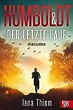 Humboldt und der letzte Lauf (Kriminalhauptkommissar Humboldt)