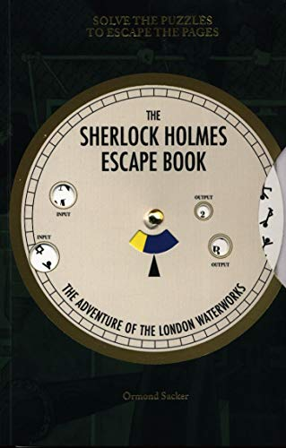 Sherlock Holmes Escape Book, The: The Adventure of the London Waterworks: Solve The Puzzles To Escape The Pages (The Sherlock Holmes Escape Book)