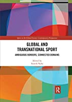 Global and Transnational Sport: Ambiguous Borders, Connected Domains
