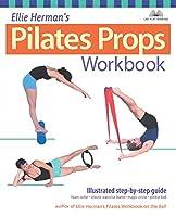 Ellie Herman's Pilates Props Workbook: Illustrated Step-by-Step Guide (Dirty Everyday Slang)