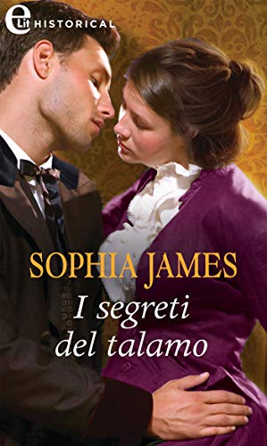 I segreti del talamo (eLit) (Un lord in cerca di moglie Vol. 2) di [Sophia James]