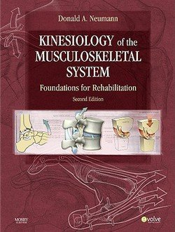 Donald A. Neumann: Kinesiology of the Musculoskeletal System : Foundations for Rehabilitation (Hardcover); 2009 Edition