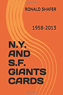 N.Y. AND S.F. GIANTS CARDS: 1958-2013