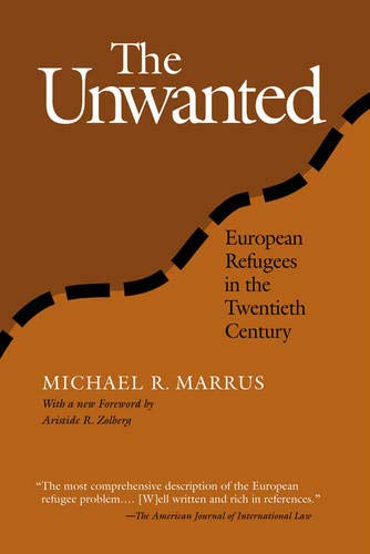 The Unwanted: European Refugees From 1St World War (Politics History & Social Chan)