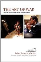 The Art of War: Sun Tzu, Barack Obama, and the Modern Moment by Brian Browne Walker Sun Tzu(2009-12-07)