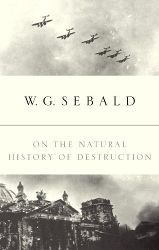 On the Natural History of Destruction (English Edition)